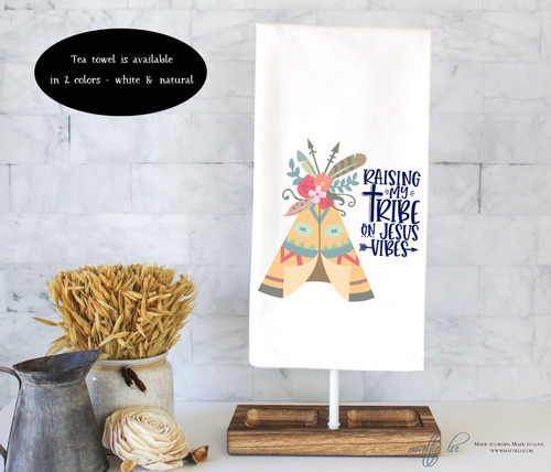 Raising My Tribe On Jesus Vibes Tea Towel | Boho Flour Sack Towel | Kitchen Towel | Tribal | Feathers & Flowers | Christian | Birthday Gift