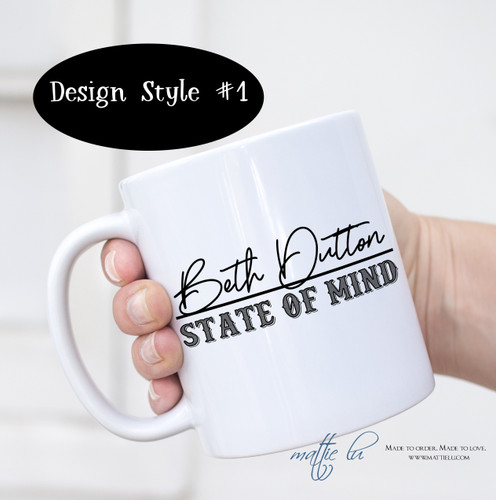 Beth Dutton State of Mind Coffee Mug | Yellowstone | Rustic | Coffee Mugs with Sayings | Funny Coffee Mugs | Coffee Mug Sets | Birthday Gift