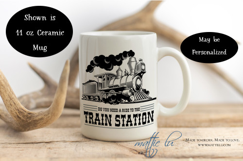 Do You Need A Ride To The Train Station | Yellowstone Mug | Rip | Yellowstone TV Show | Yellowstone Dutton Ranch