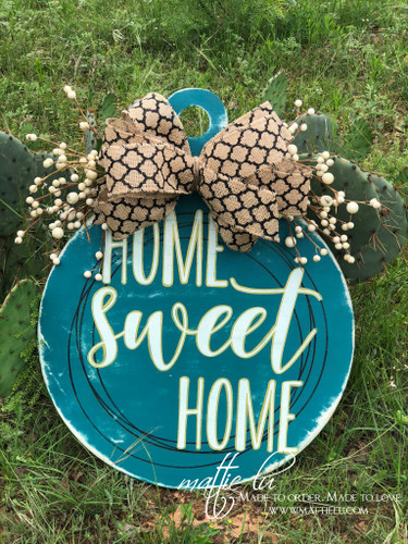 Custom Door Hanger| Home Sweet Home| Round Home Sweet Home Door Hanger| Custom Round Door Decor| Teal Home Sweet Home Door Hanger