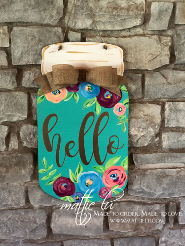 Front Door Decor| Mason Jar Door Hanger| Floral Mason Jar| Hello Mason Jar| Hello Door Hanger| Teal Door Decor