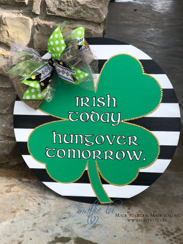 Saint Patrick's Day Door Decor| St Patties Day|Circle Door Hanger| Irish Door Decor| Custom Door Hanger| Door Decor|St Patricks Day Door Hanger| Irish Door Hanger| Irish Today Hungover Tomorrow|