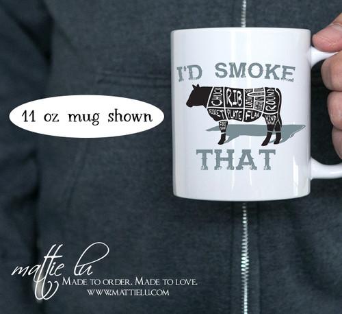 Grilling Gifts | I'd Smoke That | Mug for Men | Mug for Dad | Coffee Mugs with Sayings | Novelty Mug | Personalized Mug | Gift Idea for Him