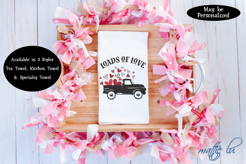 Farmtruck Loads of Love Valentine's Day Tea Towel, Valentine Kitchen Towel, Galentine Gift, Valentines Day Favor, Farmhouse Towel, Mattie Lu