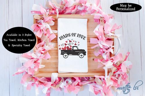 Farmtruck Loads of Love Valentine's Day Tea Towel, Valentine Kitchen Towel, Galentine Gift, Valentines Day Favor, Farmhouse Towel, Mattie Lu