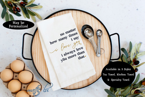 I Love You Tea Towel, Farmhouse Decor Kitchen Towel, Wedding Gift, Anniversary Gift, Birthday Gift, Valentine's Day Dish Towel, Mattie Lu