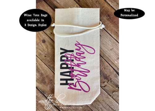 Happy Birthday Wine Gift Bag, Hostess Gift Wine Tote Bag, Wine Lover Gift, Housewarming Gift Wine Bag, Reusable Canvas Wine Tote, Mattie Lu
