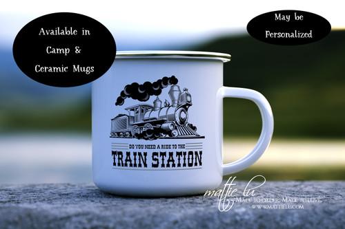 Do You Need A Ride To The Train Station, Yellowstone TV Show, Yellowstone Dutton Ranch, Rip Wheeler, Camping Mug, Enamel Camp Mug, Mattie Lu
