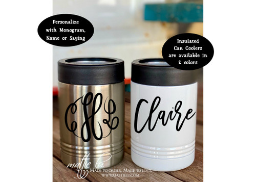 Custom Can Cooler, Personalized Koozies, Insulated Beverage Holder, Custom Bridesmaid Wedding Koozies, Personalized Gift for Her, Mattie Lu