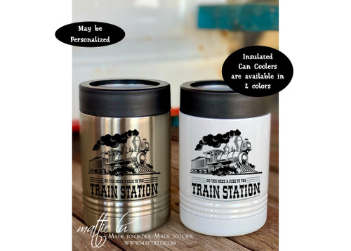 Do You Need A Ride To The Train Station, Yellowstone TV Show, Yellowstone Dutton Ranch, Rip Wheeler Beer Can Cooler, Can Koozie, Mattie Lu