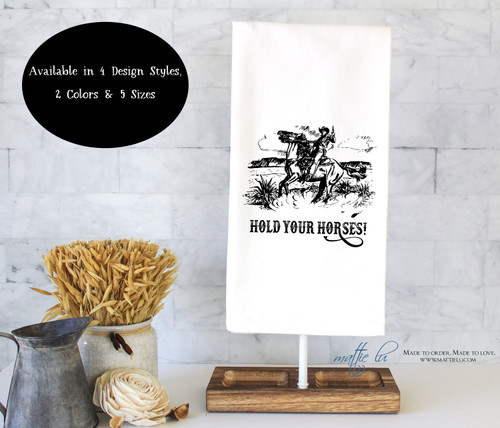 Hold Your Horses Tea Towel | Rustic Tea Towel | Western Decor | Rustic Decor | Tea Towels Vintage | Horses | Cowboys | Unique Kitchen Towel