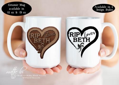 Rip Wheeler, Beth Dutton, Yellowstone Dutton Ranch Mug, Rip Loves Beth, Yellowstone Mug, Yellowstone TV Show, Dutton Ranch Mug, Mattie Lu