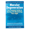 Macular Degeneration: The Complete Guide