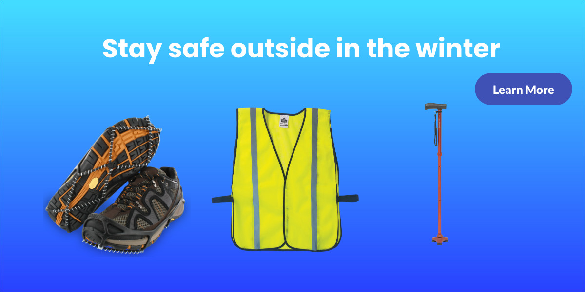 safety vest and ice treads for shoes keep you safe in winter.  Click here.