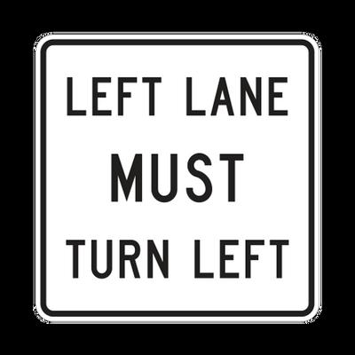 R3-7L  -  LEFT LANE MUST TURN LEFT  -  30X30
