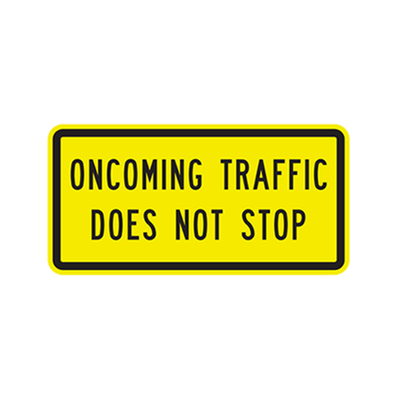 W4-4BP - ONCOMING TRAFFIC DOES NOT STOP - 30X15