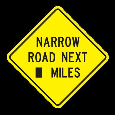 W5-1-1 - NARROW ROAD NEXT (--) MILES - 36X36