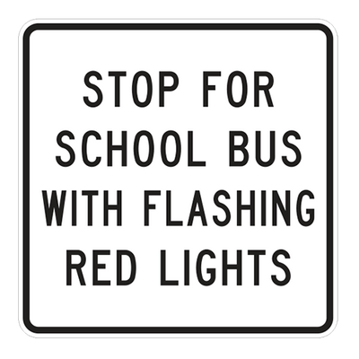 R16-1 - STOP FOR SCHOOL BUS WITH FLASHING RED LIGHTS - 36X36