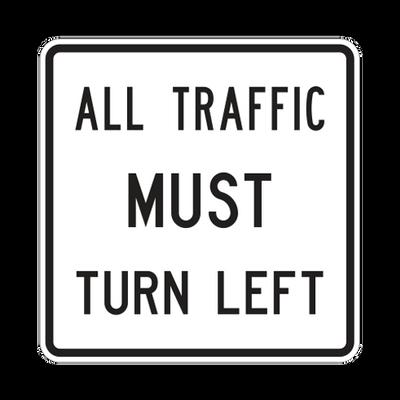 R3-7-1L - All Traffic Must Turn Left - 30x30