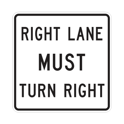 R3-7R - Right Lane Must Turn Right  - 30x30