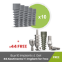 Buy 10 Implants | Get 1 For Free + 44 Free Abutments