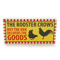 Rooster Crows Plaque  by Our Name is Mud