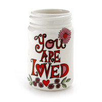 White Stoneware mason jar, You Are Loved.  Valentine's Day gift