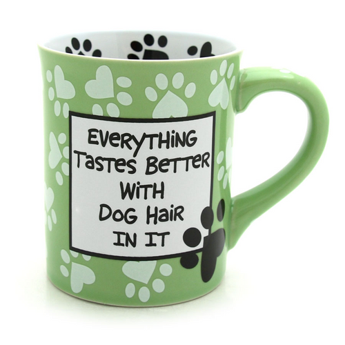 Our Name Is Mud Dog Hair Coffee Mug