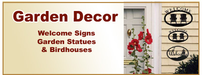 Shop for gardent decor, welcome signs, garden statues, bird houses