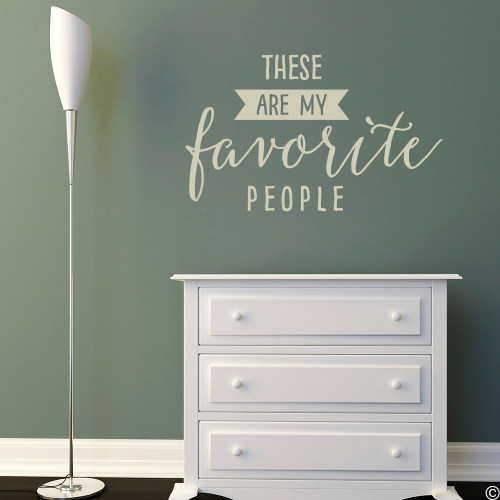 """Wall quote """"These are my favorite people."""" vinyl wall decal in warm grey"""