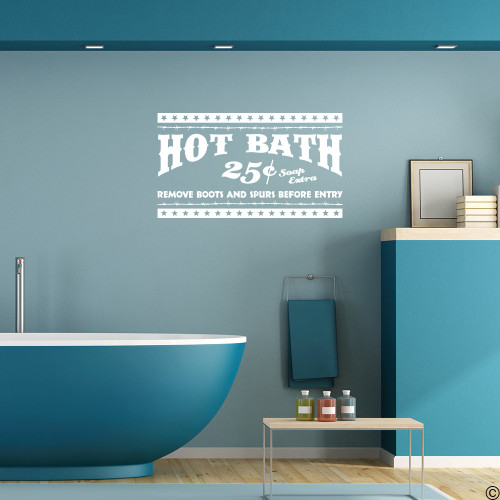 """Hot Bath 25¢, Soap Extra, Remove Boots and Spurs Before Entry,"" vinyl wall decal quote in white"