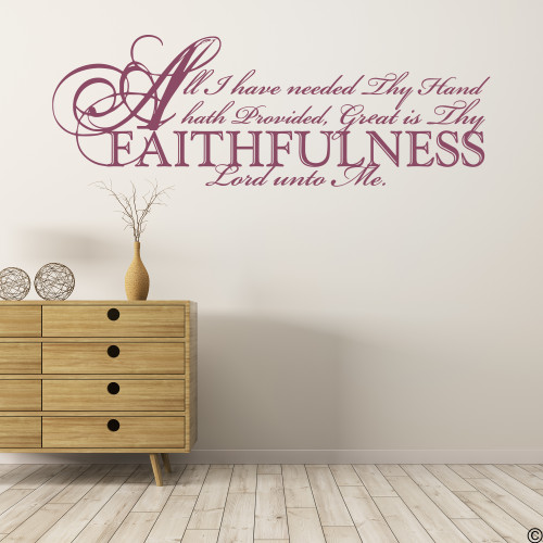 """All I have needed Thy Hand hath Provided, Great is Thy Faithfulness Lord unto Me."" Religious wall decal quote in limited edition plumberry vinyl color."