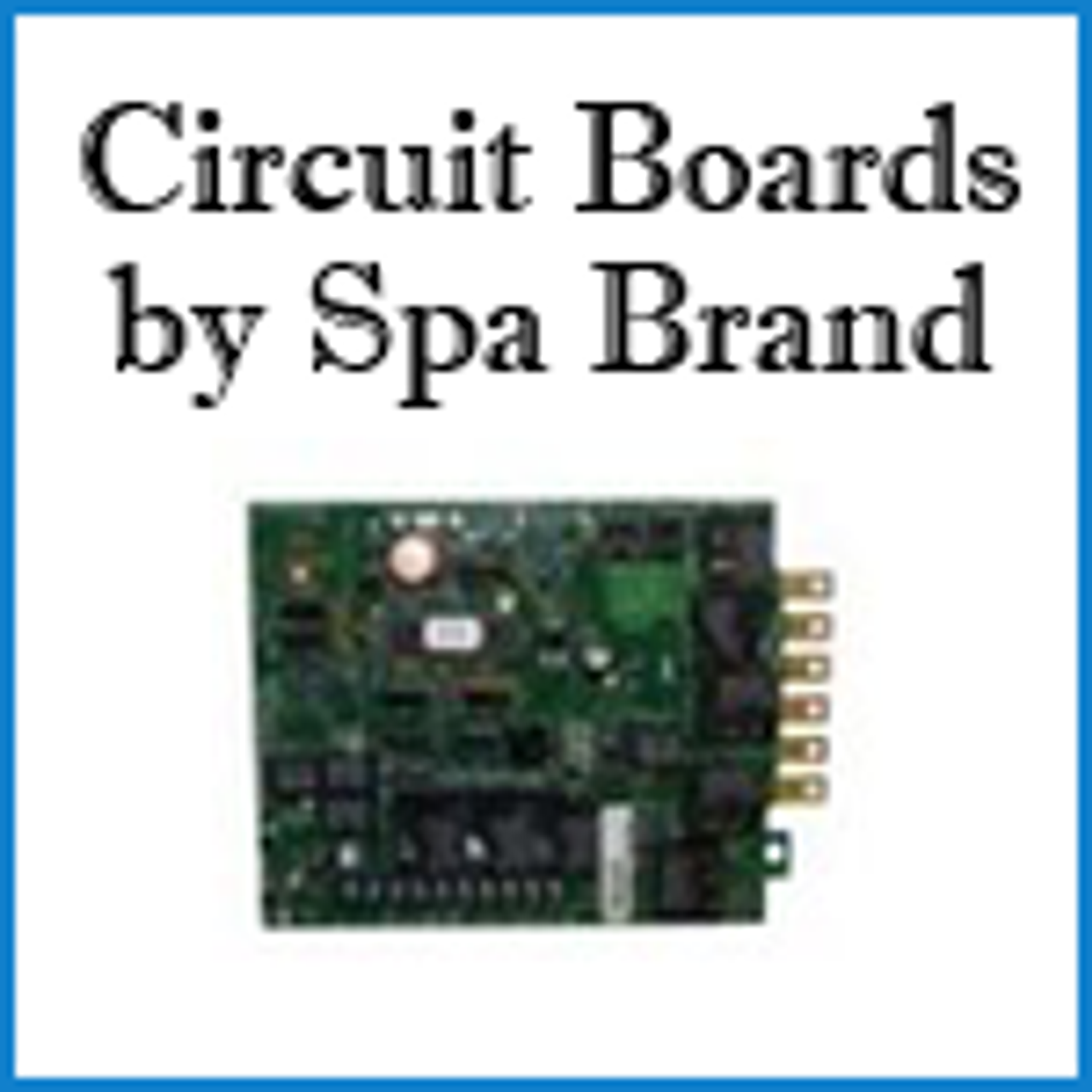 Circuit Boards by Spa Brand
