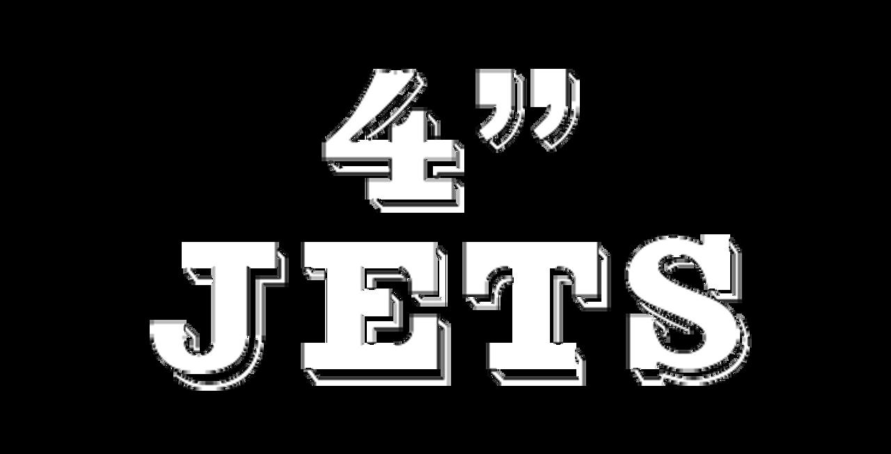 4 Inch Jets