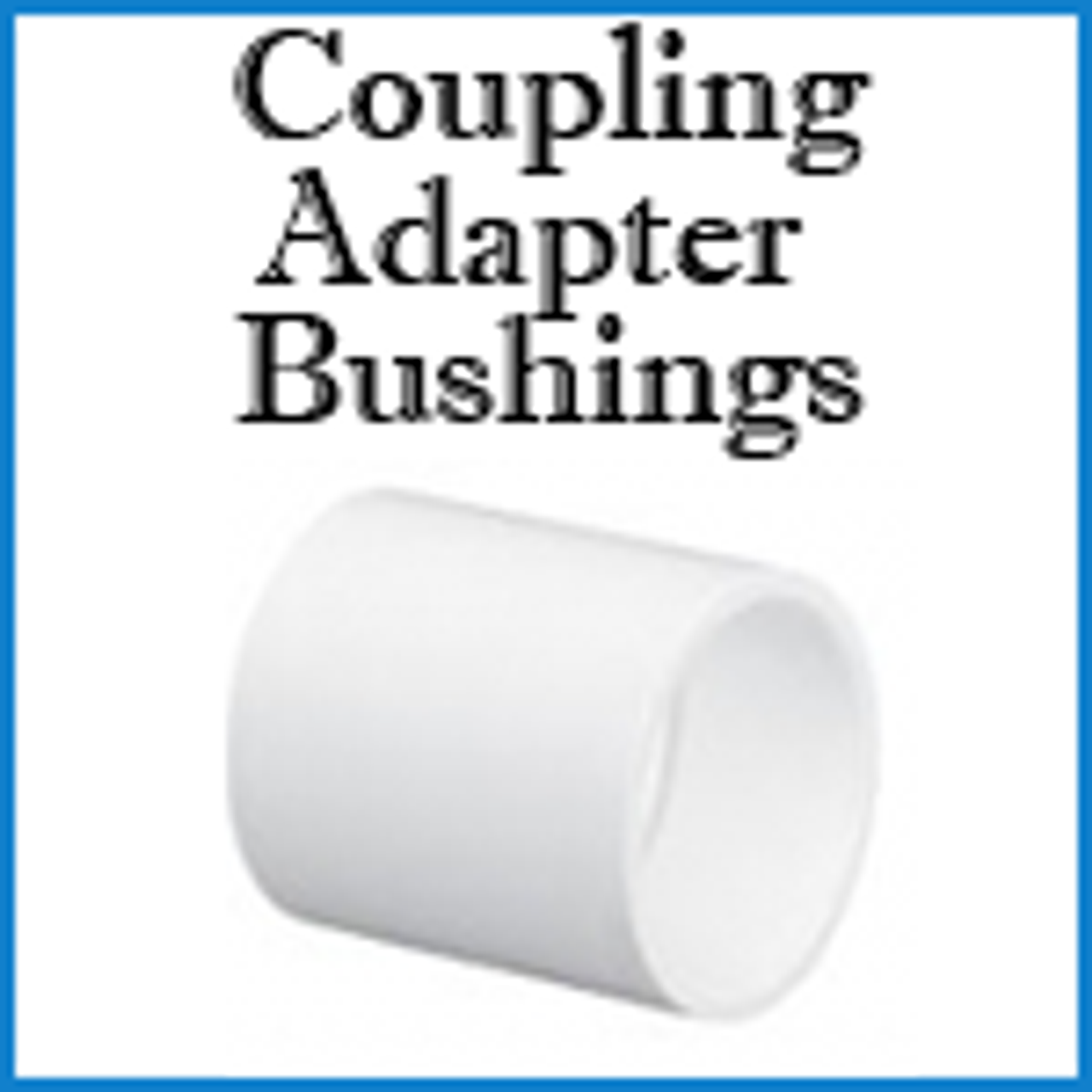 Coupling Adapter Bushing