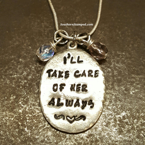 I'll Take Care Of Her Always Pewter Necklace
