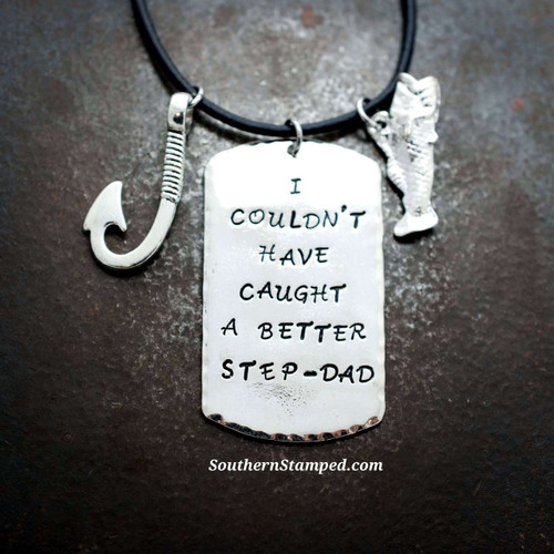 I Couldn't Have Caught A Better Stepdad Necklace