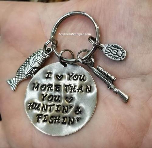 I Love You More Than You Love Huntin and Fishin Circle Key Chain