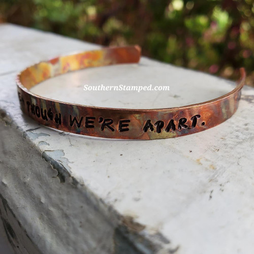 Together In Heart, Even Though We're Apart Firepainted Cuff Bracelet