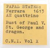 1613 PAPAL STATES, FERRARA AE QUATTRINO COIN.