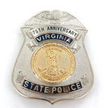 SCARCE OBSOLETE VIRGINIA STATE POLICE 75TH ANNIVERSARY LARGE BADGE.