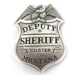 "GOOD REPRODUCTION ""GREAT WESTERN LAWMEN"" DEPUTY SHERIFF CUSTER Co MONTANA BADGE."