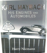 "JUST SUPERB. 2006 LARGE HARDCOVER ""KARL MAYBACH, HIS ENGINES & AUTOMOBILES"""