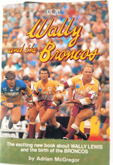 """1989 """"WALLY LEWIS and the BRONCOS"""" BOOK + SIGNATURE OF LEWIS & CHRIS CLOSE."""