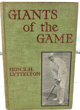 """1899 1st EDITION """"GIANTS OF THE GAME"""" by HON. R H LYTTELTON."""