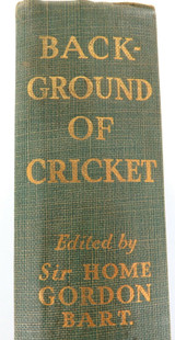 """1939 1st EDITION """"BACKGROUND OF CRICKET"""" by SIR HOME GORDON, BART."""