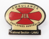 SCARCE 1990's AEA BADGE. AMBULANCE EMPLOYEES AUSTRALIA, NATIONAL SECTION LHMU.