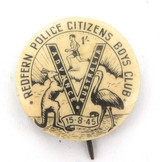 RARE WW2 1945 REDFERN POLICE CITIZENS BOYS CLUB V FOR VICTORY TIN BADGE / BUTTON