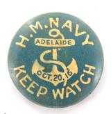 "WW1 1916 AUSTRALIAN NAVY TIN BUTTON BADGE. ""H.M.NAVY KEEP WATCH, ADELAIDE""."