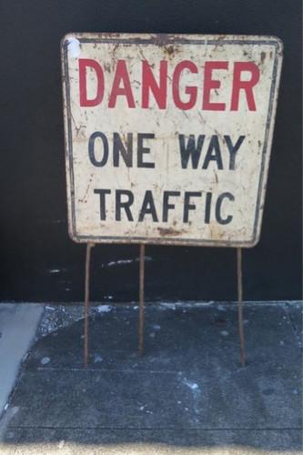 """VINTAGE """"DANGER ONE WAY TRAFFIC"""" FREESTANDING ROADSIDE SIGN."""